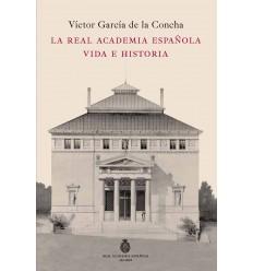La Real Academia Española. Vida e historia.